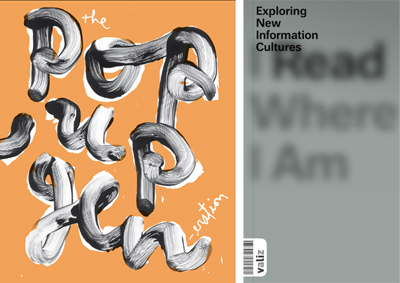 Book cover Pop-Up Generation design by James Victoire and I Read Where I Am, design by Lust